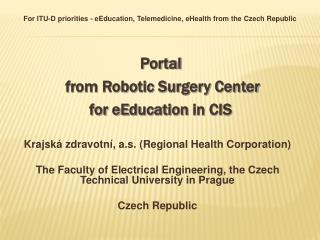 Krajsk  zdravotn , a.s. Regional Health Corporation  The Faculty of Electrical Engineering, the Czech Technical Universi
