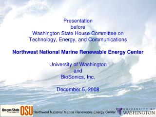 Presentation before Washington State House Committee on Technology, Energy, and Communications  Northwest National Marin