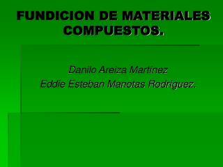 FUNDICION DE MATERIALES COMPUESTOS.