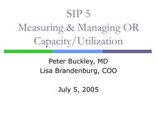 SIP 5 Measuring  Managing OR Capacity