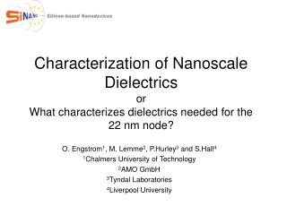 Characterization of Nanoscale Dielectrics or What characterizes dielectrics needed for the 22 nm node
