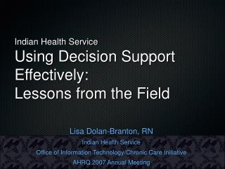 Indian Health Service Using Decision Support Effectively:  Lessons from the Field