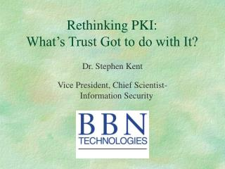Rethinking PKI: What s Trust Got to do with It