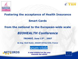 Fostering the acceptance of Health Insurance   Smart Cards  from the national to the European-wide scale    BIOHEALTH Co