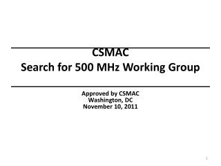 CSMAC                                                 Search for 500 MHz Working Group