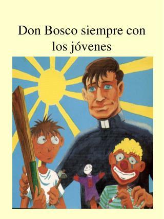 Don Bosco siempre con los j venes