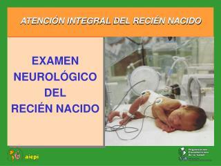EXAMEN NEUROL GICO DEL RECI N NACIDO