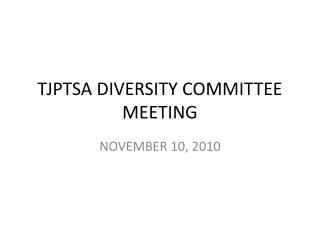 TJPTSA DIVERSITY COMMITTEE MEETING