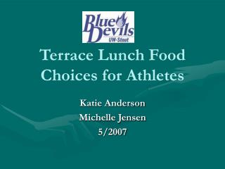 Terrace Lunch Food Choices for Athletes