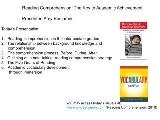 Reading Comprehension: The Key to Academic Achievement  Presenter: Amy Benjamin