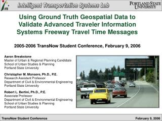 Using Ground Truth Geospatial Data to Validate Advanced Traveler Information Systems Freeway Travel Time Messages   2005