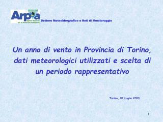 Un anno di vento in Provincia di Torino, dati meteorologici utilizzati e scelta di un periodo rappresentativo
