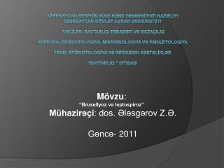 AZRBAYCAN RESPUBLIKASI KND TSRR FATI NAZIRLIYI AZRBAYCAN D VLT AGRAR UNIVERSITETI   Fak lt: Baytarliq tbabti v cza iliq