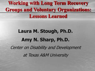 Laura M. Stough, Ph.D. Amy N. Sharp, Ph.D. Center on Disability and Development at Texas AM University