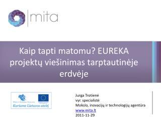 Jurga Trotiene vyr. specialiste Mokslo, inovaciju ir technologiju agentura mita.lt 2011-11-29