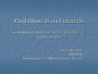 Civil  thosz  s civil identit s   az identit s diszkurz v  s narrat v konstrukci ja  a civil szf r ban