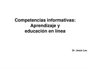 Competencias informativas: Aprendizaje y educaci??n en l??nea