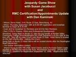 Jeopardy Game Show with Susan Jacobucci  and  RMC Certification