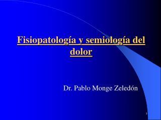 Fisiopatolog a y semiolog a del dolor
