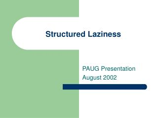 Structured Laziness