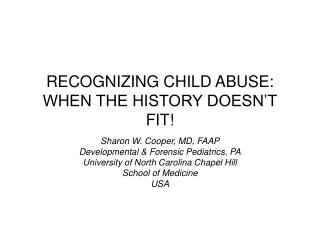 RECOGNIZING CHILD ABUSE: WHEN THE HISTORY DOESN T FIT