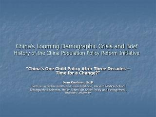 China s Looming Demographic Crisis and Brief History of the China Population Policy Reform Initiative