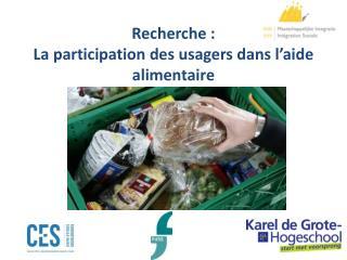 Recherche :  La participation des usagers dans l aide alimentaire