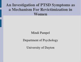 An Investigation of PTSD Symptoms as a Mechanism For Revictimization in Women