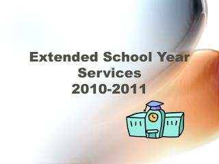 Extended School Year Services 2010-2011