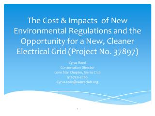The Cost  Impacts  of New Environmental Regulations and the Opportunity for a New, Cleaner Electrical Grid Project No. 3
