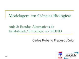 Modelagem em Ci ncias Biol gicas  Aula 2: Estados Alternativos de Estabilidade