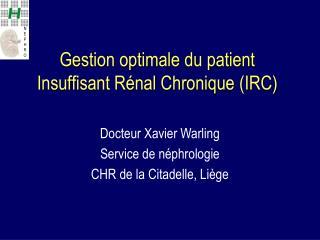 Gestion optimale du patient Insuffisant R nal Chronique IRC