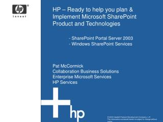 HP   Ready to help you plan  Implement Microsoft SharePoint Product and Technologies    - SharePoint Portal Server 2003