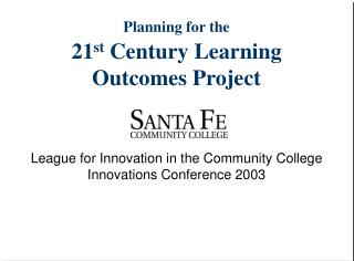 Planning for the  21st Century Learning   Outcomes Project