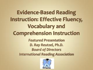 Evidence-Based Reading Instruction: Effective Fluency, Vocabulary and Comprehension Instruction