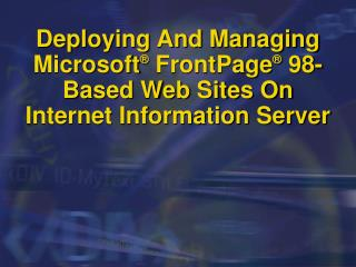 Deploying And Managing Microsoft  FrontPage  98-Based Web ...