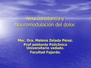 Neuroanatom a y Nauromodulaci n del dolor.