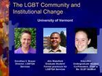 Dorothea V. Brauer Director, LGBTQA Services