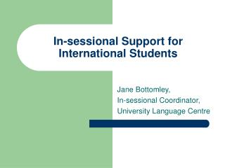 In-sessional Support for International Students