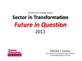 Private Sector College Update Sector in Transformation Future in Question 2011