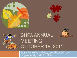 SHPA Annual meeting October 18, 2011