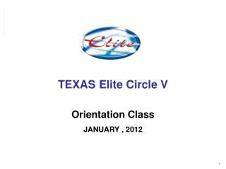 TEXAS  Elite Circle V   Orientation Class JANUARY , 2012