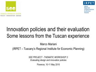 Innovation policies and their evaluation Some lessons from the Tuscan experience