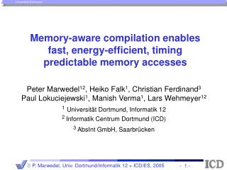 Memory-aware compilation enables fast, energy-efficient, timing predictable memory accesses