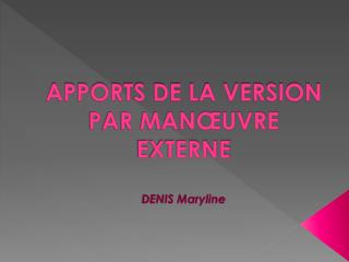 APPORTS DE LA VERSION PAR MAN UVRE EXTERNE  DENIS Maryline