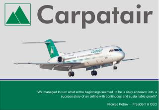 We managed to turn what at the beginnings seemed to be a risky endeavor into  a  success story of an airline with conti