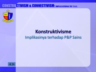 Konstruktivisme Implikasinya terhadap PP Sains