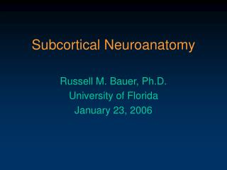 Subcortical Neuroanatomy