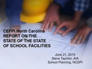 CEFPI North Carolina  REPORT ON THE STATE OF THE STATE  OF SCHOOL FACILITIES