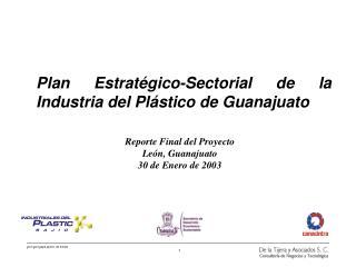 Plan Estrat gico-Sectorial de la Industria del Pl stico de Guanajuato